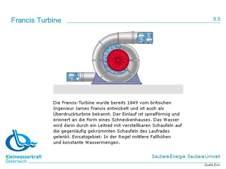 Saubere Energie, Saubere Umwelt Francis Turbine Quelle:Eon 5.5