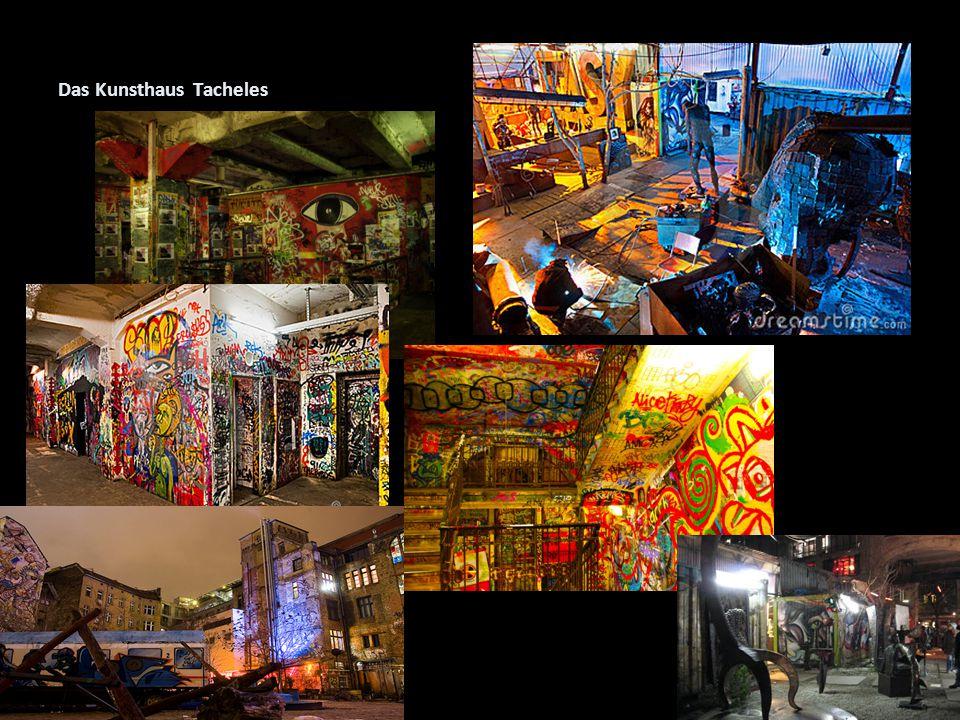 Das Kunsthaus Tacheles