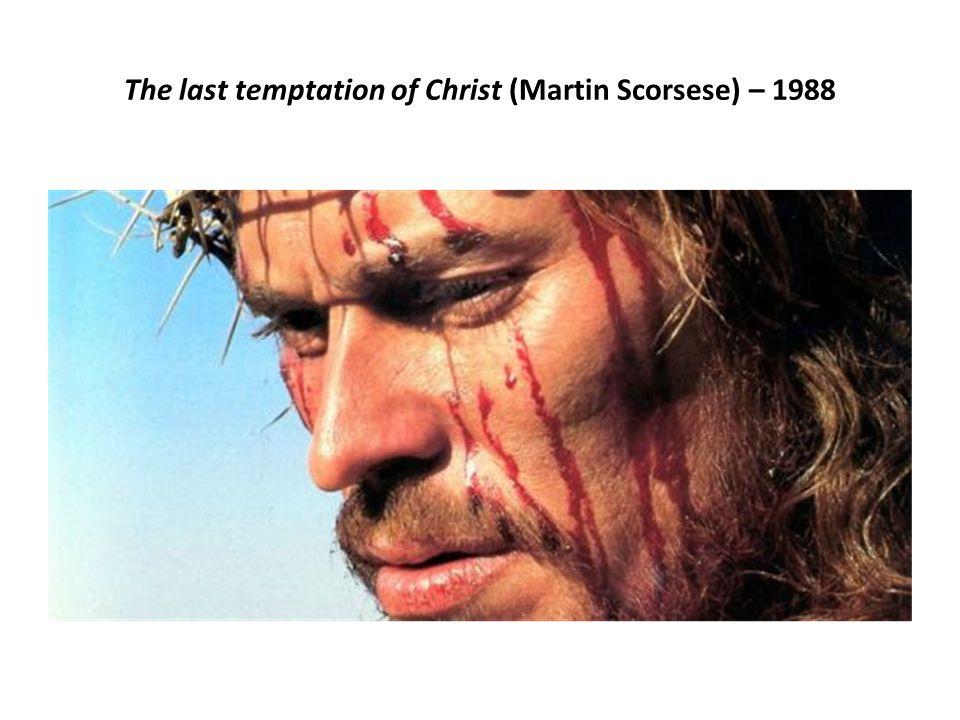 The last temptation of Christ (Martin Scorsese) – 1988