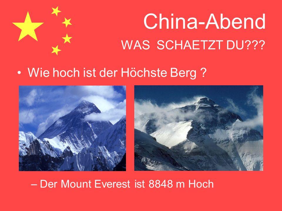 China-Abend WAS SCHAETZT DU??? Wie hoch ist der Höchste Berg ? –Der Mount Everest ist 8848 m Hoch
