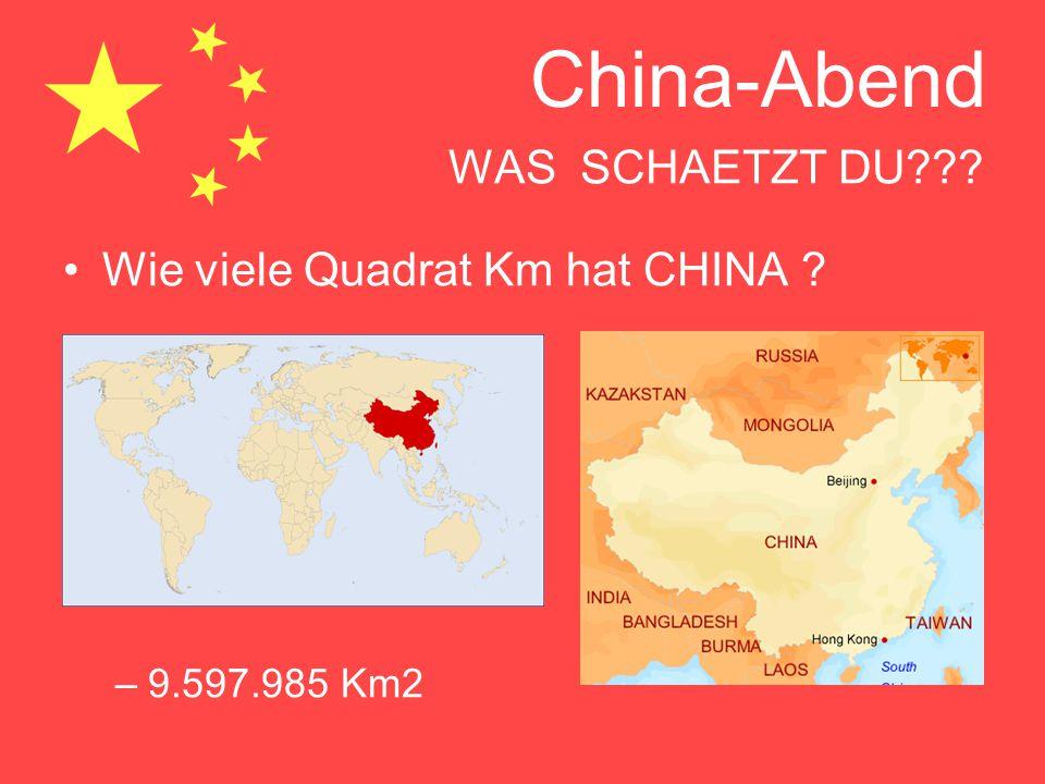 China-Abend WAS SCHAETZT DU??? Wie viele Quadrat Km hat CHINA ? –9.597.985 Km2