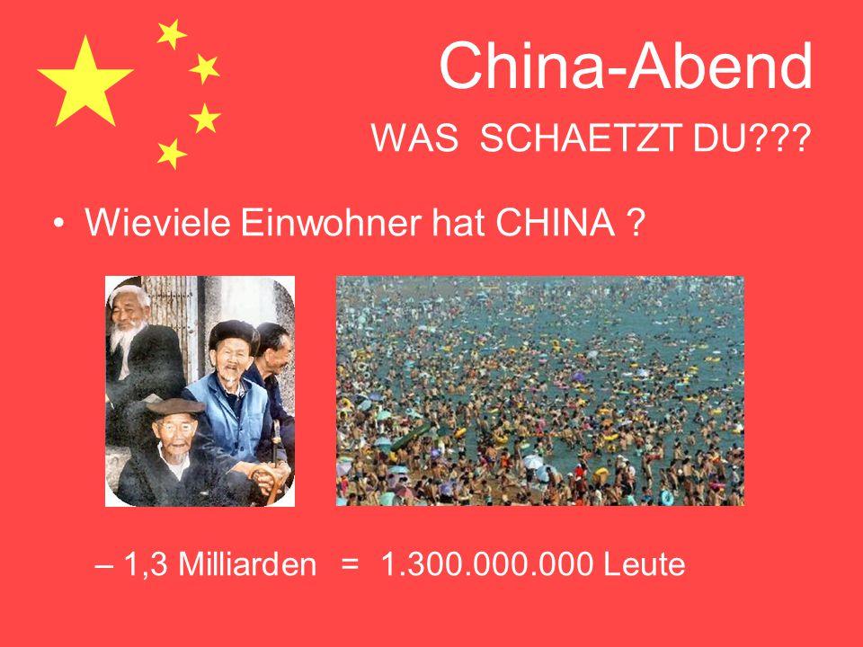 China-Abend TEXT - LESUNG Die Volksrepublik China, meist China genannt, ist mit 1,3 Milliarden Einwohnern das bevölkerungsreichste Land der Erde, der flächengrößte Staat in Ostasien und der viertgrößte der Erde (nach Russland, Kanada und den USA).