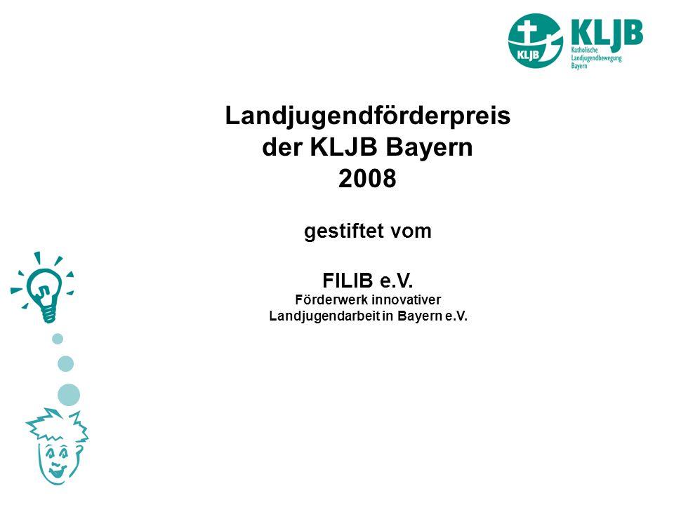 Landjugendförderpreis der KLJB Bayern 2008 gestiftet vom FILIB e.V.