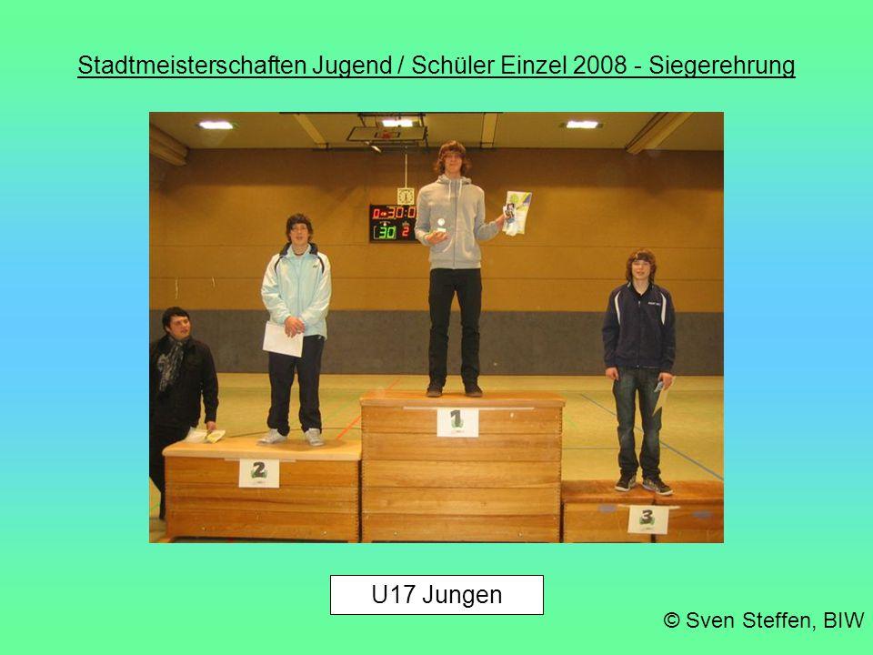 Stadtmeisterschaften Jugend / Schüler Einzel 2008 - Siegerehrung © Sven Steffen, BIW U17 Jungen