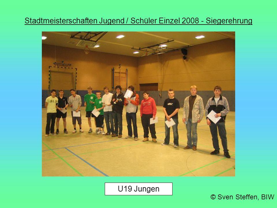 Stadtmeisterschaften Jugend / Schüler Einzel 2008 - Siegerehrung © Sven Steffen, BIW U19 Jungen