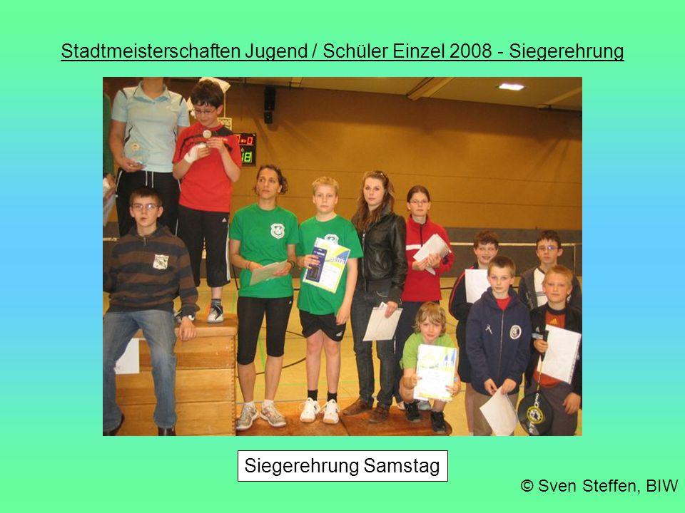 Stadtmeisterschaften Jugend / Schüler Einzel 2008 - Siegerehrung Siegerehrung Samstag © Sven Steffen, BIW