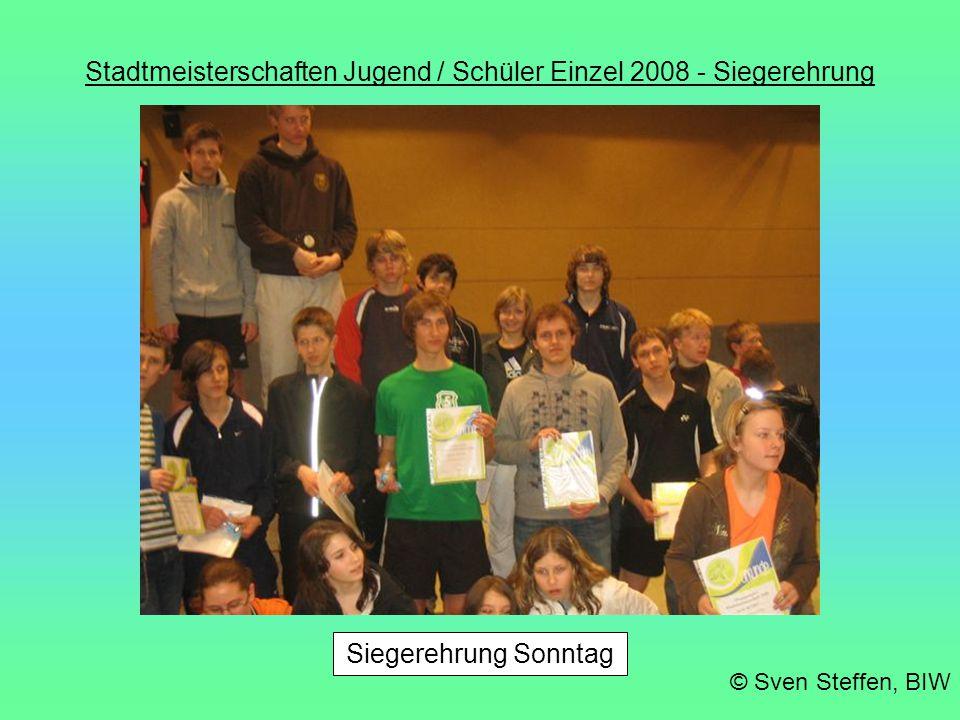 Stadtmeisterschaften Jugend / Schüler Einzel 2008 - Siegerehrung © Sven Steffen, BIW Siegerehrung Sonntag