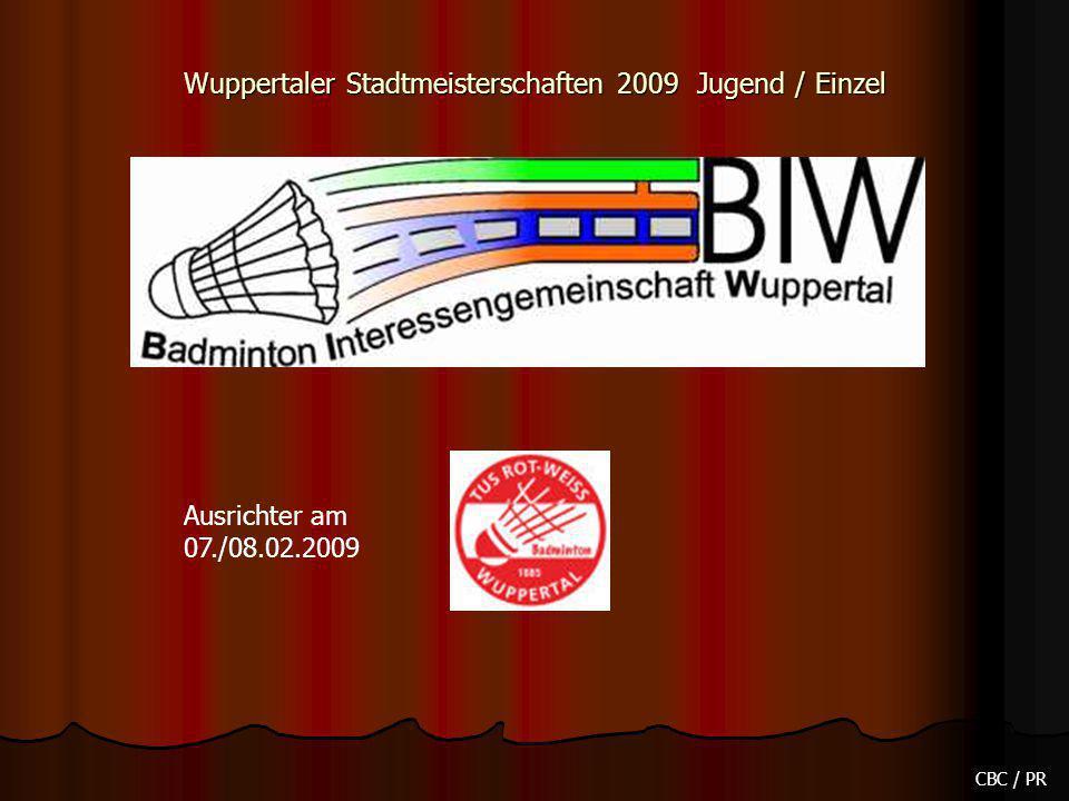 Wuppertaler Stadtmeisterschaften 2009 Jugend / Einzel CBC / PR Ausrichter am 07./08.02.2009
