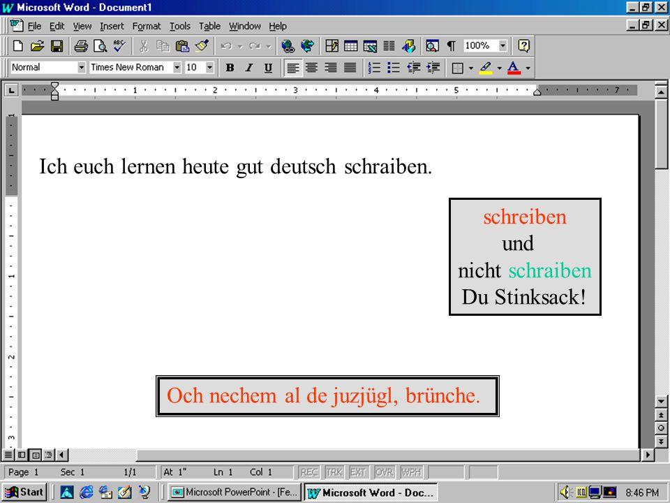 Programm für gut deutsch nächälam 10 superer als Saddam Ich hab keine Rechte S.N..6765544454