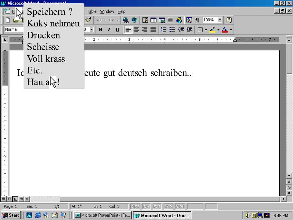 Ich euch lernen heute gut deutsch schraiben. Voll in die Scheisse Der PC stinkt so grausam wie ich Mussa verschlage den Scheiss jelech