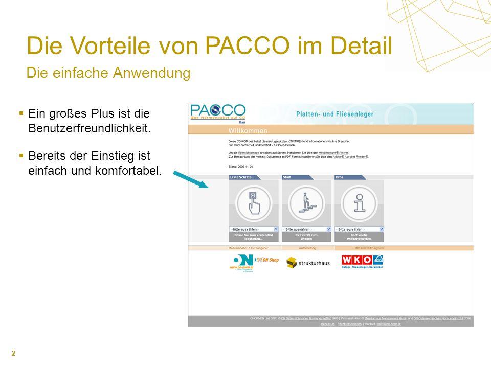 2 Die Vorteile von PACCO im Detail Die einfache Anwendung Ein großes Plus ist die Benutzerfreundlichkeit.