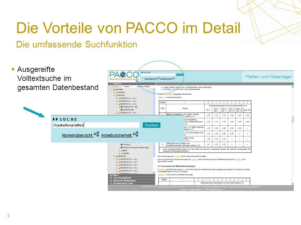 3 Die Vorteile von PACCO im Detail Die umfassende Suchfunktion Ausgereifte Volltextsuche im gesamten Datenbestand