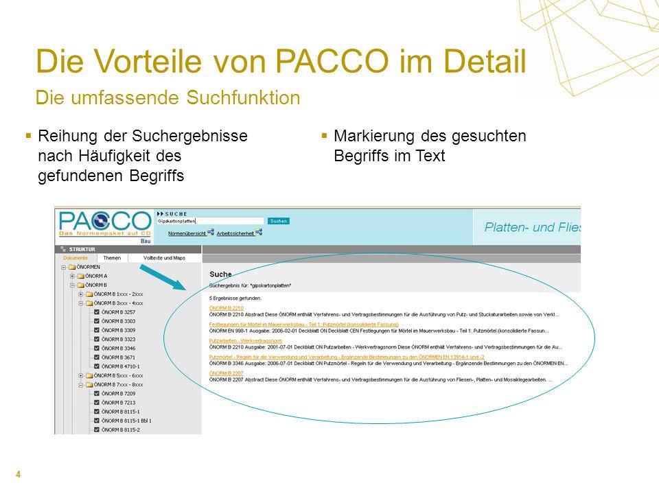 4 Die Vorteile von PACCO im Detail Die umfassende Suchfunktion Reihung der Suchergebnisse nach Häufigkeit des gefundenen Begriffs Markierung des gesuchten Begriffs im Text