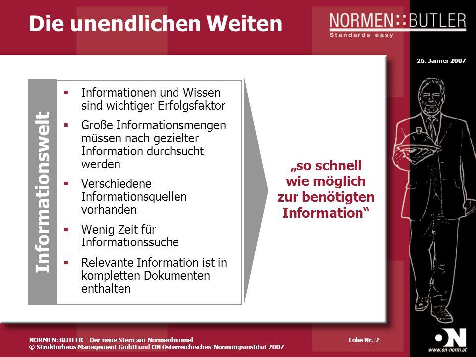 26. Jänner 2007 Folie Nr. 2 Die unendlichen Weiten Informationen und Wissen sind wichtiger Erfolgsfaktor Große Informationsmengen müssen nach gezielte