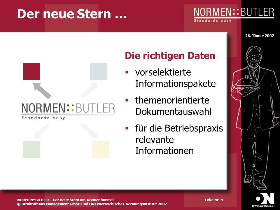 26. Jänner 2007 Folie Nr. 4 Der neue Stern … Die richtigen Daten vorselektierte Informationspakete themenorientierte Dokumentauswahl für die Betriebsp