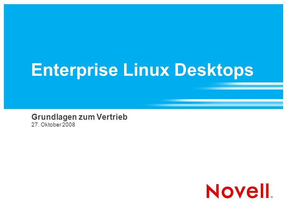 Enterprise Linux Desktops Grundlagen zum Vertrieb 27. Oktober 2008