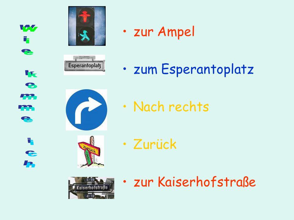 zur Ampel zum Esperantoplatz Nach rechts Zurück zur Kaiserhofstraße