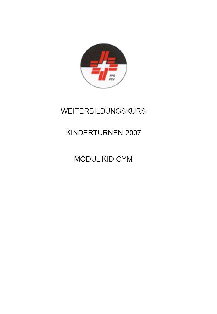 WEITERBILDUNGSKURS KINDERTURNEN 2007 MODUL KID GYM