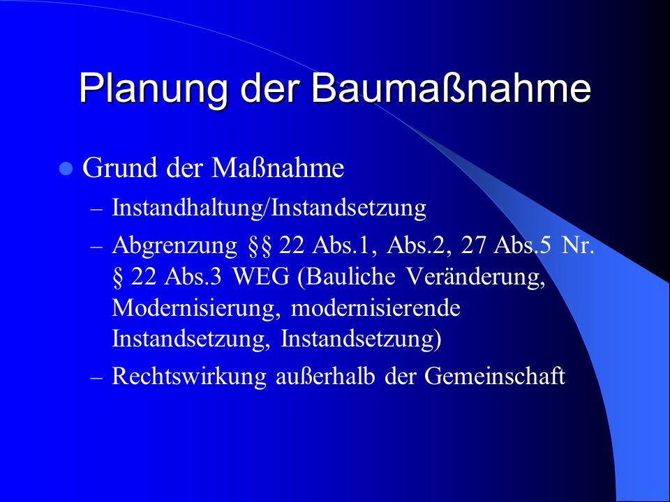 Planung der Baumaßnahme Grund der Maßnahme – Instandhaltung/Instandsetzung – Abgrenzung §§ 22 Abs.1, Abs.2, 27 Abs.5 Nr.