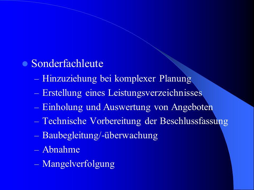 Sonderfachleute – Hinzuziehung bei komplexer Planung – Erstellung eines Leistungsverzeichnisses – Einholung und Auswertung von Angeboten – Technische Vorbereitung der Beschlussfassung – Baubegleitung/-überwachung – Abnahme – Mangelverfolgung