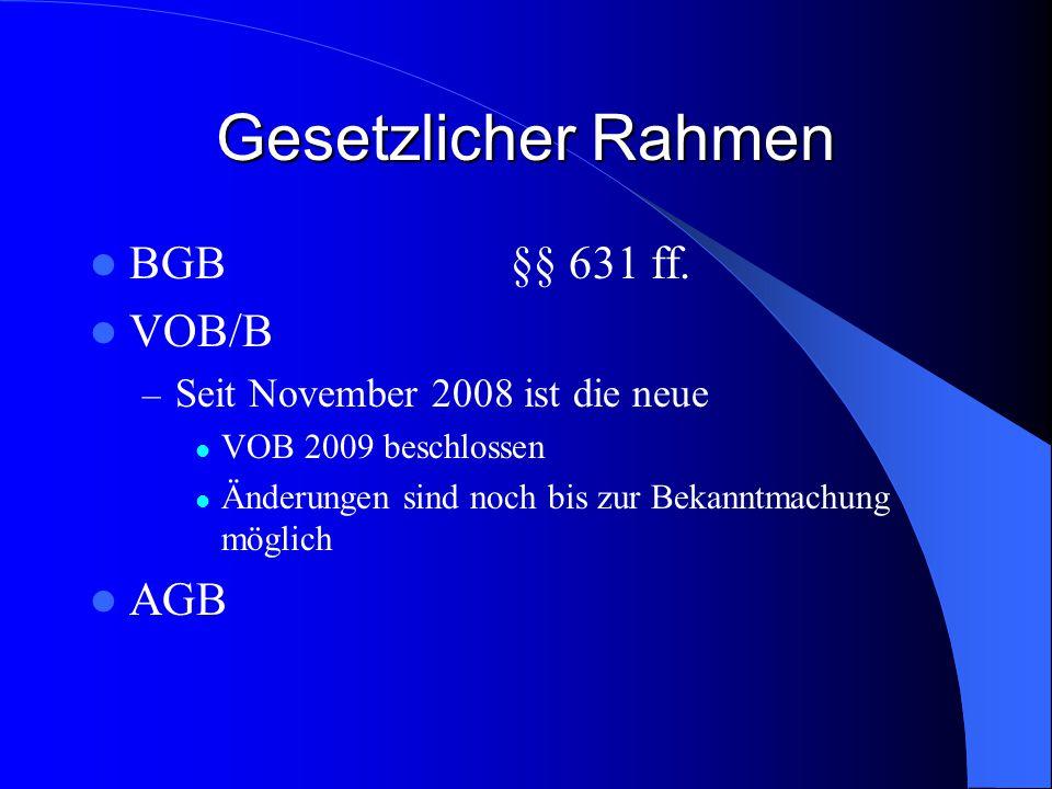 Gesetzlicher Rahmen BGB §§ 631 ff.
