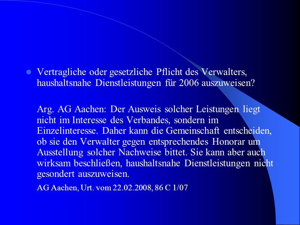 Vertragliche oder gesetzliche Pflicht des Verwalters, haushaltsnahe Dienstleistungen für 2006 auszuweisen? Arg. AG Aachen: Der Ausweis solcher Leistun