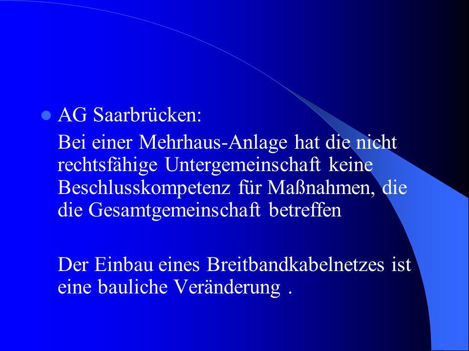 AG Saarbrücken: Bei einer Mehrhaus-Anlage hat die nicht rechtsfähige Untergemeinschaft keine Beschlusskompetenz für Maßnahmen, die die Gesamtgemeinsch