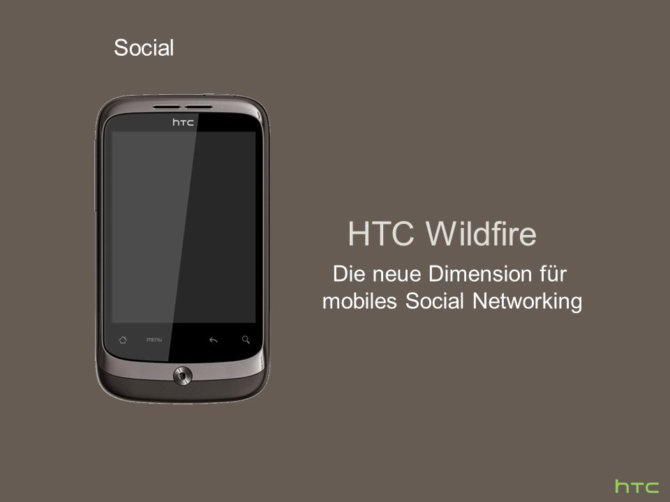 HTC Wildfire Die neue Dimension für mobiles Social Networking Social