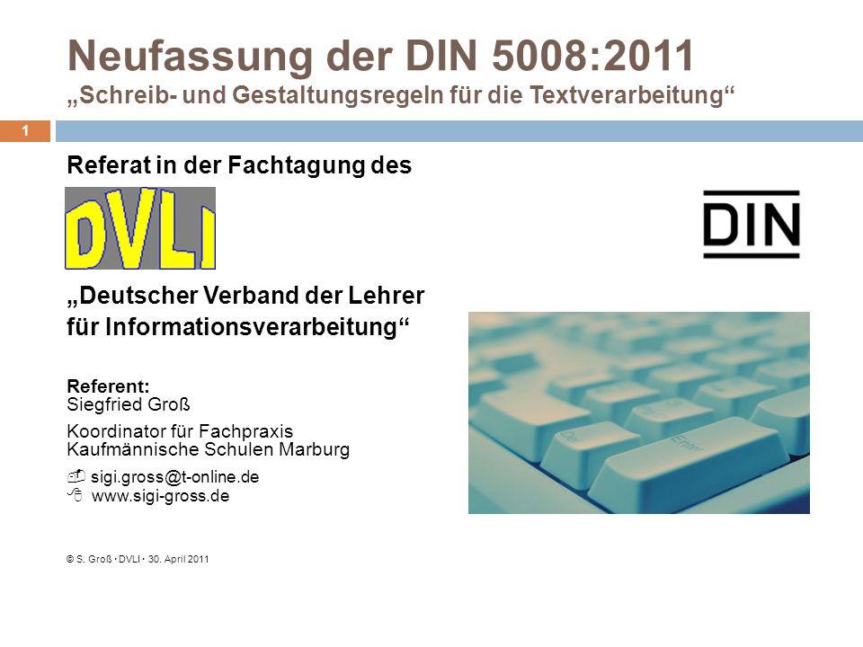 Neufassung der DIN 5008:2011 Schreib- und Gestaltungsregeln für die Textverarbeitung 1 Referat in der Fachtagung des Deutscher Verband der Lehrer für