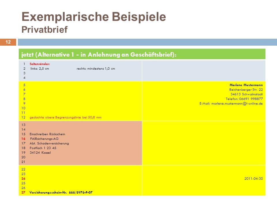 Exemplarische Beispiele Privatbrief 12 jetzt (Alternative 1 - in Anlehnung an Geschäftsbrief): 1 Seitenränder: 2 links: 2,5 cmrechts: mindestens 1,0 c