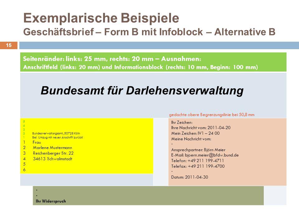 Exemplarische Beispiele Geschäftsbrief – Form B mit Infoblock – Alternative B 15 Seitenränder: links: 25 mm, rechts: 20 mm – Ausnahmen: Anschriftfeld
