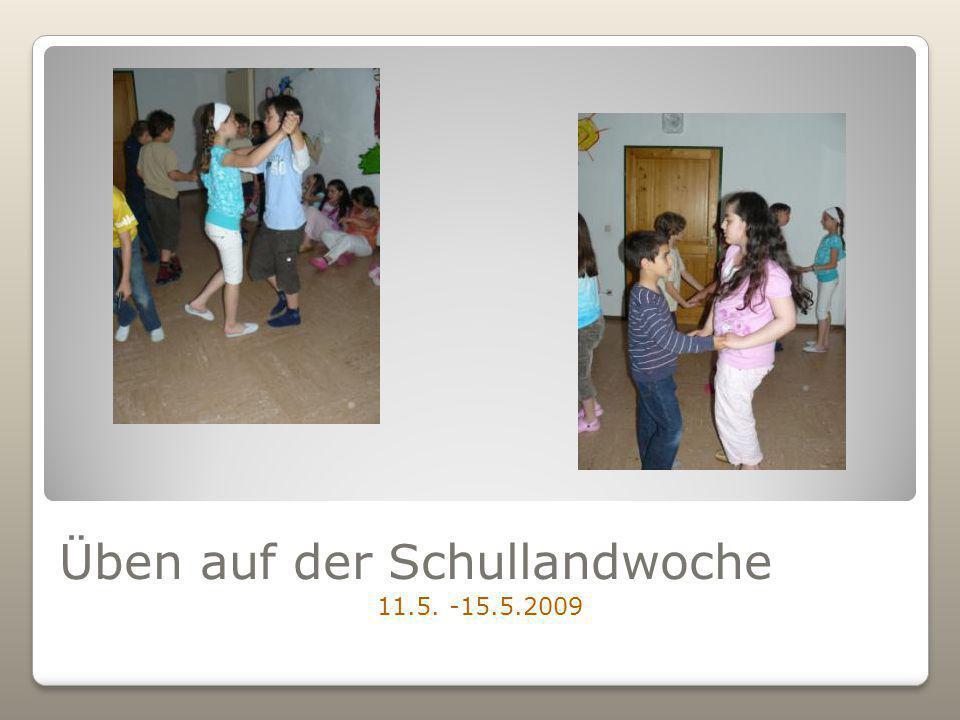 Üben auf der Schullandwoche 11.5. -15.5.2009