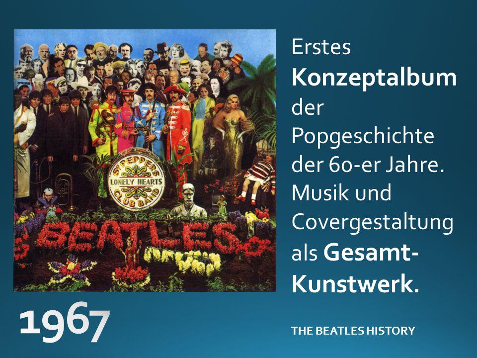 Erstes Konzeptalbum der Popgeschichte der 60-er Jahre. Musik und Covergestaltung als Gesamt- Kunstwerk. THE BEATLES HISTORY