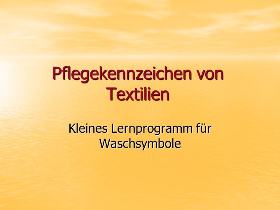 Pflegekennzeichen von Textilien Kleines Lernprogramm für Waschsymbole