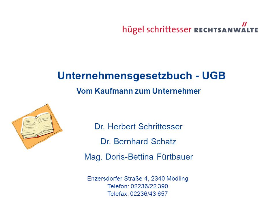 Unternehmensgesetzbuch - UGB Vom Kaufmann zum Unternehmer Dr.