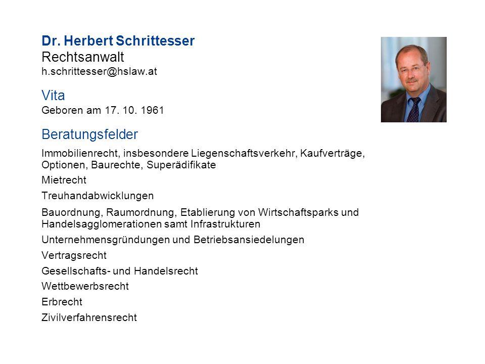 Dr.Herbert Schrittesser Rechtsanwalt h.schrittesser@hslaw.at Vita Geboren am 17.