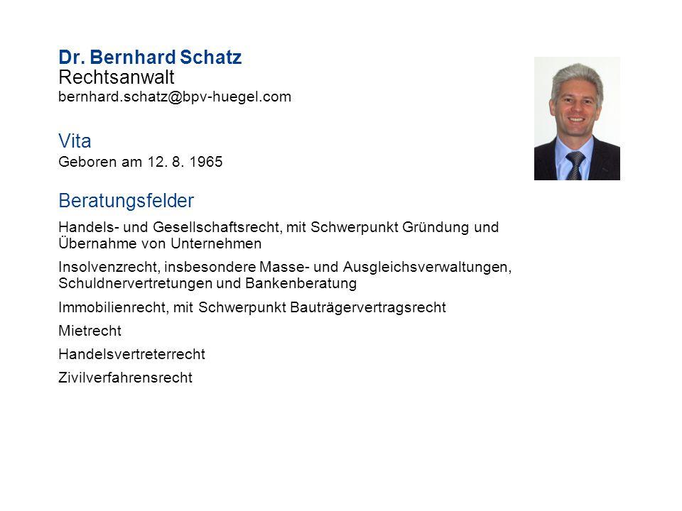 Dr.Bernhard Schatz Rechtsanwalt bernhard.schatz@bpv-huegel.com Vita Geboren am 12.