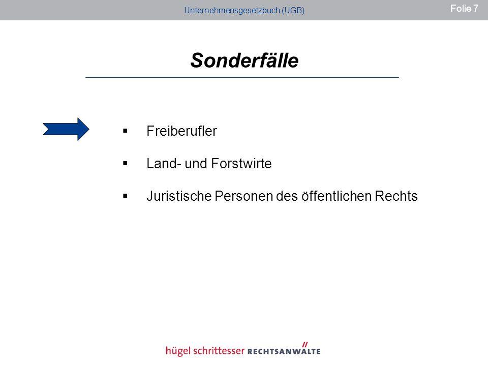 Sonderfälle Freiberufler Land- und Forstwirte Juristische Personen des öffentlichen Rechts Unternehmensgesetzbuch (UGB) Folie 7