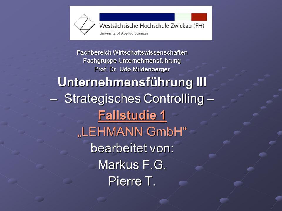 Fachbereich Wirtschaftswissenschaften Fachgruppe Unternehmensführung Prof. Dr. Udo Mildenberger Unternehmensführung III – Strategisches Controlling –