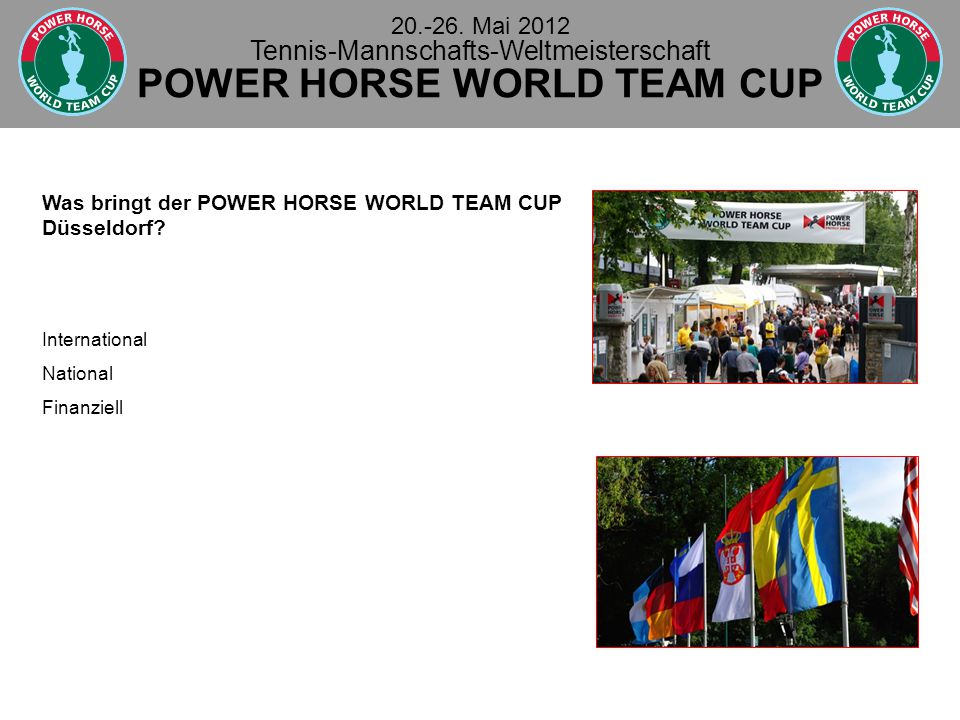 Was bringt der POWER HORSE WORLD TEAM CUP Düsseldorf.
