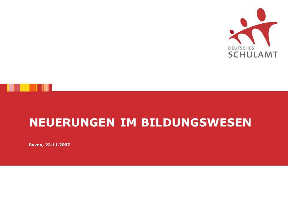 NEUERUNGEN IM BILDUNGSWESEN Bozen, 23.11.2007