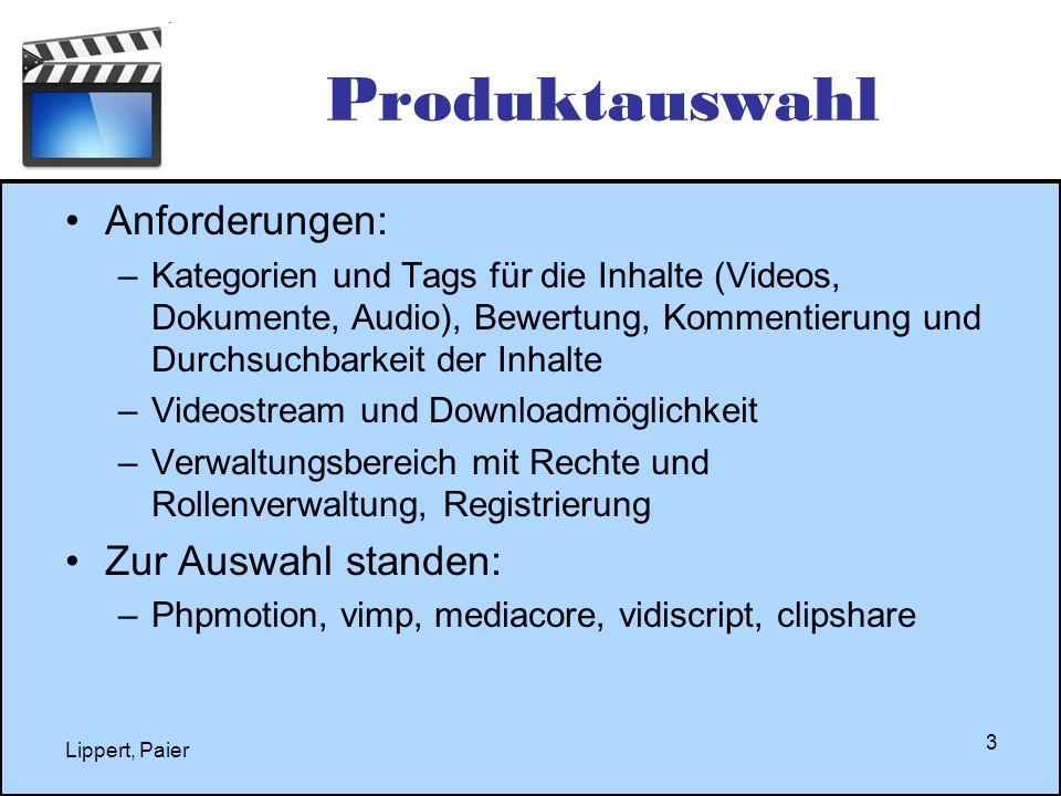 Lippert, Paier 3 Produktauswahl Anforderungen: –Kategorien und Tags für die Inhalte (Videos, Dokumente, Audio), Bewertung, Kommentierung und Durchsuch