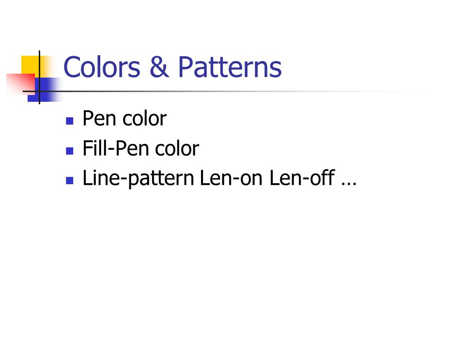 Colors & Patterns Pen color Fill-Pen color Line-pattern Len-on Len-off …