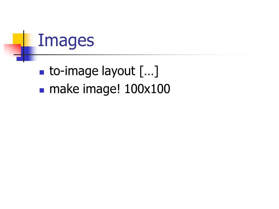Images to-image layout […] make image! 100x100