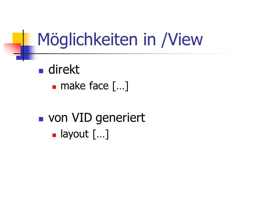 Möglichkeiten in /View direkt make face […] von VID generiert layout […]