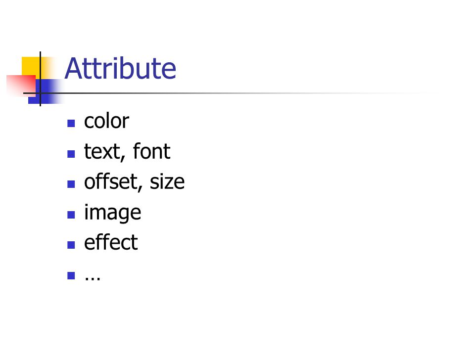 Attribute color text, font offset, size image effect …