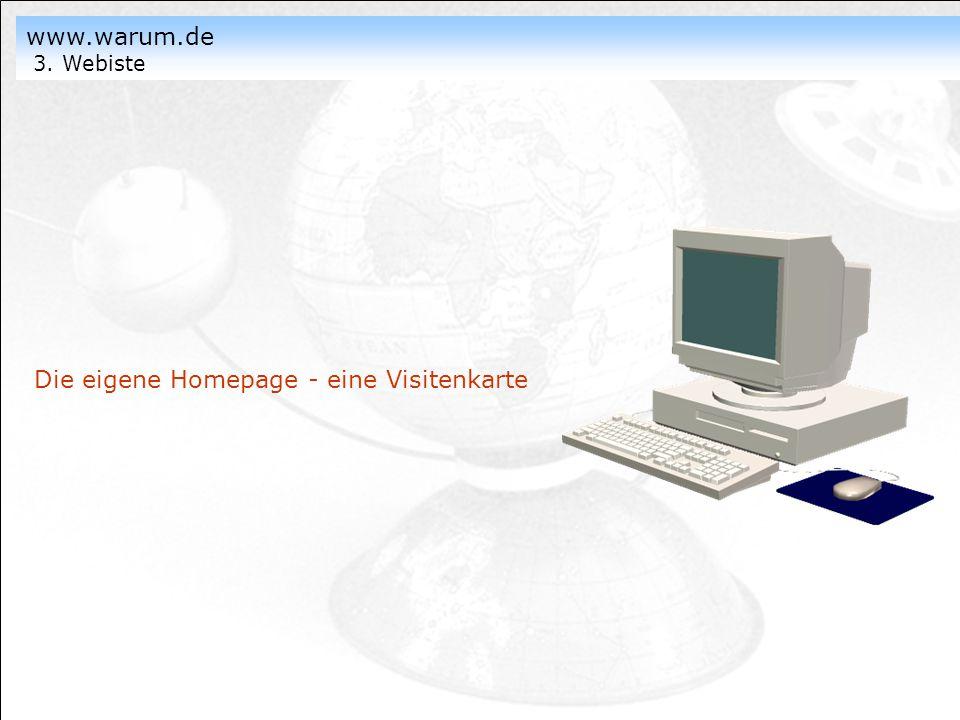 www.warum.de 3. Webiste Die eigene Homepage - eine Visitenkarte sdafa