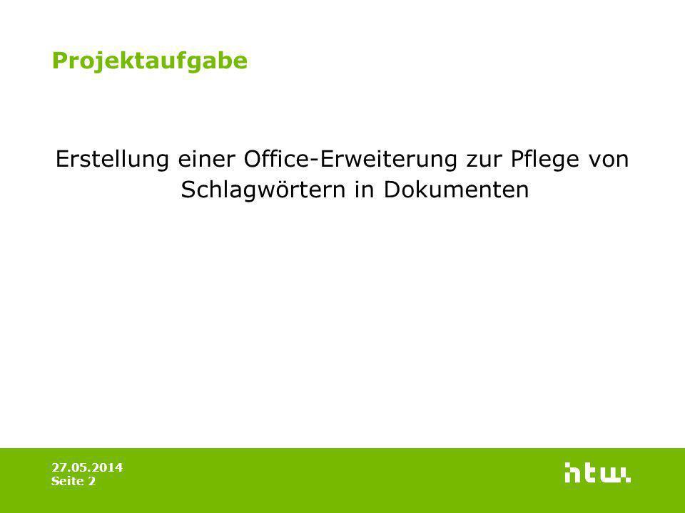 Projektaufgabe Erstellung einer Office-Erweiterung zur Pflege von Schlagwörtern in Dokumenten 27.05.2014 Seite 2