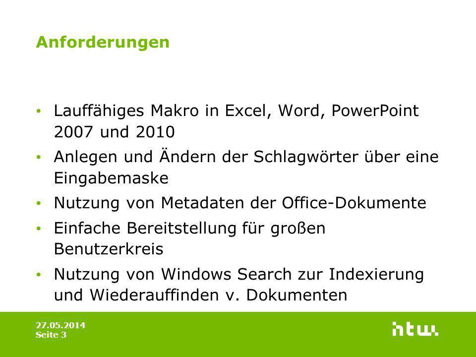 Anforderungen 27.05.2014 Seite 3 Lauffähiges Makro in Excel, Word, PowerPoint 2007 und 2010 Anlegen und Ändern der Schlagwörter über eine Eingabemaske