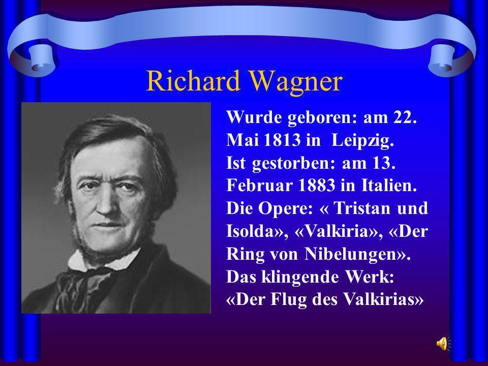 Johannes Brahms Wurde geboren: am 7.Mai 1833 in Hamburg.